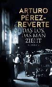 Cover-Bild zu Das Los, das man zieht von Pérez-Reverte, Arturo