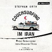 Cover-Bild zu Orth, Stephan: Couchsurfing im Iran (Audio Download)