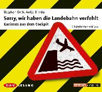 Cover-Bild zu Orth, Stephan: Sorry, wir haben die Landebahn verfehlt (Audio Download)