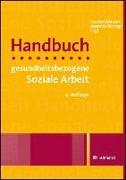 Cover-Bild zu Dettmers, Stephan (Hrsg.): Handbuch gesundheitsbezogene Soziale Arbeit