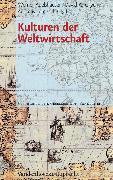 Cover-Bild zu Gilgen, David (Hrsg.): Kulturen der Weltwirtschaft (eBook)