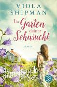 Cover-Bild zu Shipman, Viola: Im Garten deiner Sehnsucht