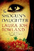Cover-Bild zu Rowland, Laura Joh: The Shogun's Daughter (eBook)