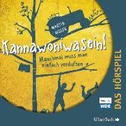 Cover-Bild zu Kannawoniwasein - Manchmal muss man einfach verduften - Das Hörspiel von Muser , Martin