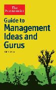 Cover-Bild zu Hindle, Tim: The Economist Guide to Management Ideas and Gurus (eBook)