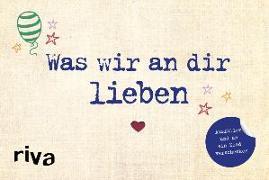 Cover-Bild zu Was wir an dir lieben von Reinwarth, Alexandra