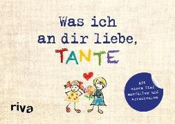 Cover-Bild zu Was ich an dir liebe, Tante - Version für Kinder von Reinwarth, Alexandra
