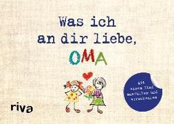 Cover-Bild zu Was ich an dir liebe, Oma - Version für Kinder von Reinwarth, Alexandra