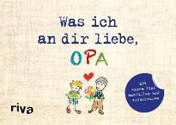 Cover-Bild zu Was ich an dir liebe, Opa - Version für Kinder von Reinwarth, Alexandra