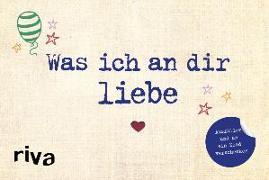 Cover-Bild zu Was ich an dir liebe von Reinwarth, Alexandra