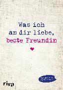 Cover-Bild zu Was ich an dir liebe, beste Freundin von Reinwarth, Alexandra