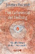 Cover-Bild zu Das Geheimnis der Heilung von Faulstich, Joachim