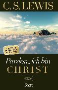 Cover-Bild zu Lewis, C. S.: Pardon, ich bin Christ (eBook)