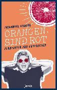 Cover-Bild zu Grauer, Immanuel: Orangen sind rot (eBook)