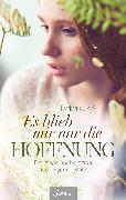 Cover-Bild zu Czyz, Lidia: Es blieb mir nur die Hoffnung (eBook)