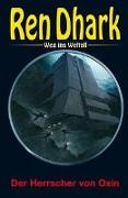 Cover-Bild zu Bekker, Hendrik M.: Ren Dhark - Weg ins Weltall 99: Der Herrscher von Oxin