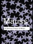 Cover-Bild zu Mauss, Marcel: A General Theory of Magic (eBook)