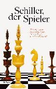 Cover-Bild zu Alt, Peter-André (Hrsg.): Schiller, der Spieler (eBook)