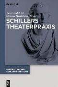 Cover-Bild zu Alt, Peter-André (Hrsg.): Schillers Theaterpraxis