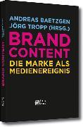Cover-Bild zu Tropp, Jörg (Hrsg.): Brand Content (eBook)