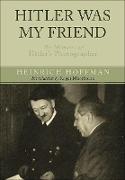 Cover-Bild zu Hoffmann, Heinrich: Hitler Was My Friend (eBook)