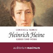 Cover-Bild zu Ilbrig, Cornelia: Heinrich Heine (Ungekürzt) (Audio Download)
