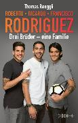 Cover-Bild zu Renggli, Thomas: Roberto, Ricardo, Francisco Rodriguez (eBook)