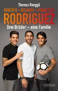 Cover-Bild zu Renggli, Thomas: Rodriguez, Roberto, Ricardo, Francisco