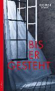 Cover-Bild zu Brand, Christine: Bis er gesteht (eBook)