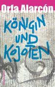 Cover-Bild zu Alarcón, Orfa: Königin und Kojoten