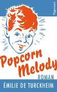 Cover-Bild zu de Turckheim, Émilie: Popcorn Melody