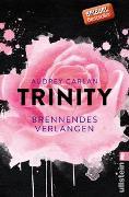 Cover-Bild zu Carlan, Audrey: Trinity - Brennendes Verlangen