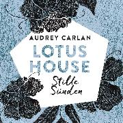 Cover-Bild zu Carlan, Audrey: Lotus House - Stille Sünden (Audio Download)