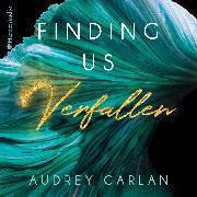 Cover-Bild zu Carlan, Audrey: Finding us - Verfallen (ungekürzt) (Audio Download)