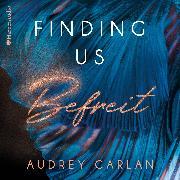 Cover-Bild zu Carlan, Audrey: Finding us - Befreit (ungekürzt) (Audio Download)