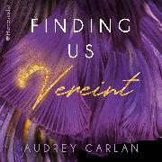 Cover-Bild zu Carlan, Audrey: Finding us - Vereint (ungekürzt) (Audio Download)