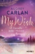 Cover-Bild zu Carlan, Audrey: My Wish - Genieße jeden Moment (eBook)