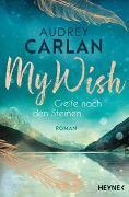 Cover-Bild zu Carlan, Audrey: My Wish - Greife nach den Sternen