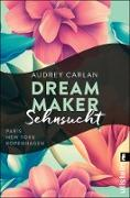 Cover-Bild zu Carlan, Audrey: Dream Maker - Sehnsucht (eBook)