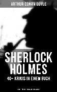 Cover-Bild zu Doyle, Arthur Conan: Sherlock Holmes: 40+ Krimis in einem Buch (eBook)