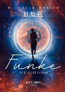 Cover-Bild zu Harich, Michaela: U.N.E. - Funke der Rebellion