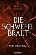 Cover-Bild zu Steinmetz, M. H.: Fairytale gone Bad 4: Die Schwefelbraut