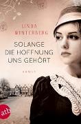 Cover-Bild zu Solange die Hoffnung uns gehört von Winterberg, Linda