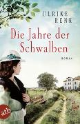 Cover-Bild zu Die Jahre der Schwalben von Renk, Ulrike