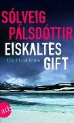 Cover-Bild zu Eiskaltes Gift von Pálsdóttir, Sólveig