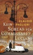 Cover-Bild zu Kein Schlaf für Commissario Luciani von Paglieri, Claudio