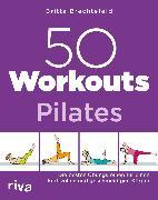 Cover-Bild zu 50 Workouts - Pilates (eBook) von Brechtefeld, Britta