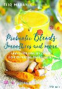 Cover-Bild zu Probiotic Blends Smoothies and more von Maranik, Eliq