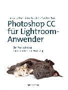Cover-Bild zu Photoshop CC für Lightroom-Anwender (eBook) von Rose, Karsten