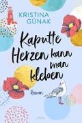 Cover-Bild zu Kaputte Herzen kann man kleben (eBook) von Günak, Kristina